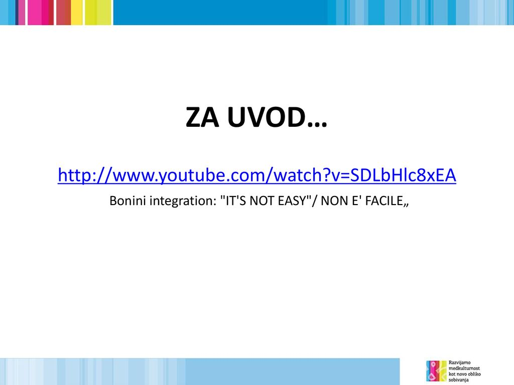 ZA UVOD…   youtube. com/watch