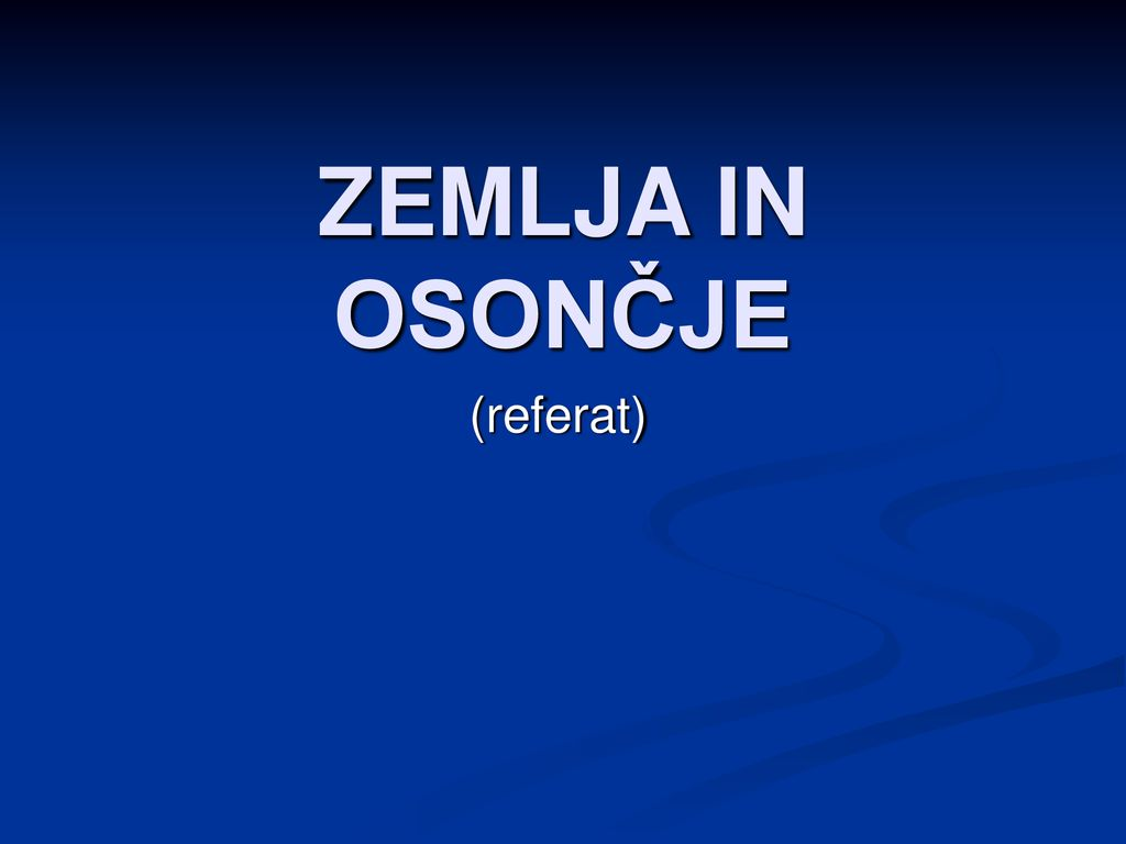 ZEMLJA IN OSONČJE (referat)
