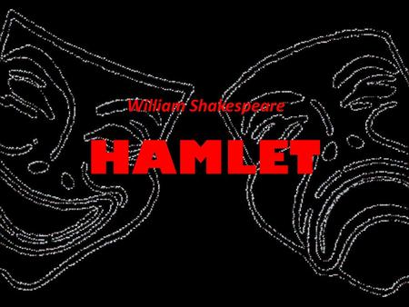 William Shakespeare HAMLET.